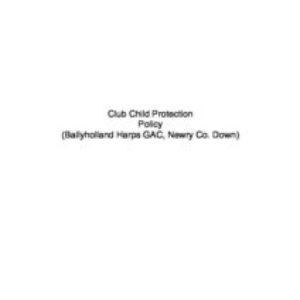Ballyholland Harps GAC    Child Protection Policy (2016)